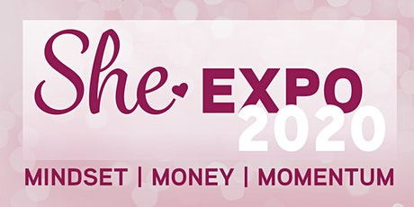 SHE Women's Business Expo & Networking Event - Mindset | Money | Momentum Tickets