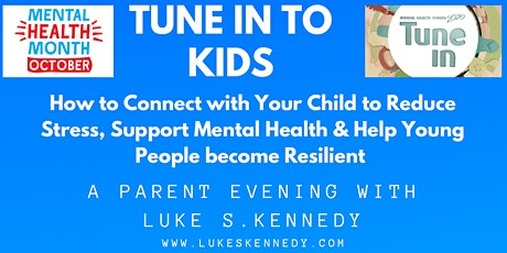 Tune In to Kids- Seminar with Luke S. Kennedy Parent Seminar tickets