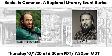 Books in Common: Maxim Loskutoff & Joe Wilkins tickets