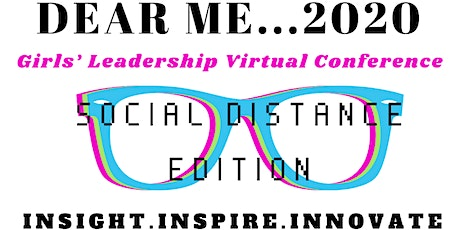 Dear Me...2020 Girls' Leadership Conference- Social Distance Edition tickets