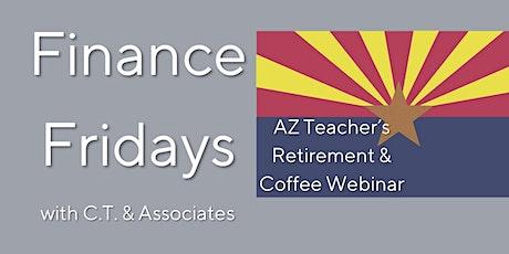 Finance Fridays: AZ Teacher's Retirement - CT & Associates Free Webinar tickets