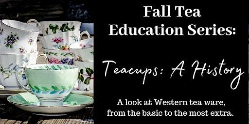 Teacups: A History