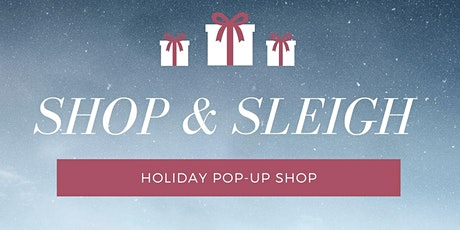 Shop & Sleigh Holiday PopUp (Accepting Vendors) tickets