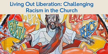 Living Out Liberation: Challenging Racism in the Church tickets