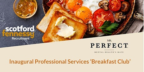 Professional Services 'Breakfast Club' Event - Mr Perfect tickets