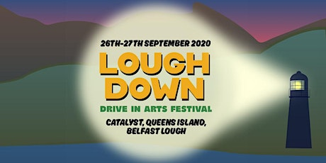 Lough Down Festival: Stranded at the Drive In with Belfast Operatic tickets