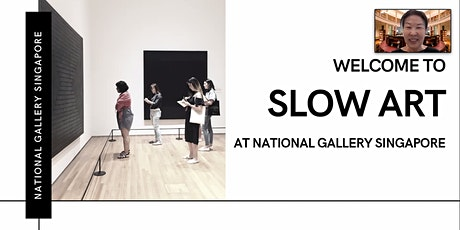 [National Gallery Singapore Online Programme] Slow Art (Morning) tickets