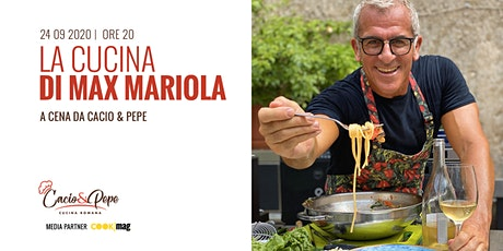 Cacio&Pepe - cucina Max Mariola biglietti