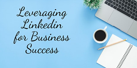 Leveraging Linkedin for Business Success (online) tickets