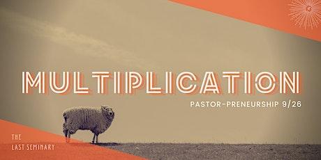 """multiplication"" (-preneurship) Fall 2020 Season of The Last Seminary, Live tickets"