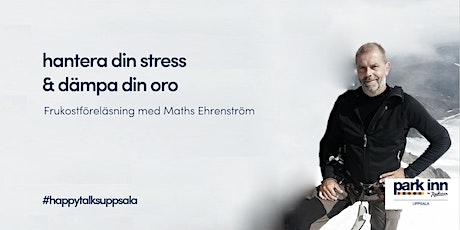 #HappyTalksUppsala – Hantera din stress och dämpa din oro tickets