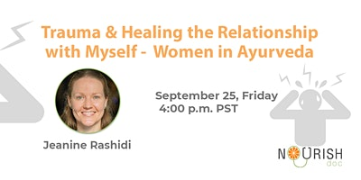 Trauma & Healing the Relationship with Myself: Women in Ayurveda with Jeann