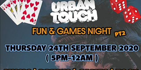 URBAN TOUCH FUN AND GAMES NIGHT PT2 tickets