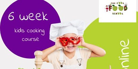 6 Week Kids Cooking Course tickets