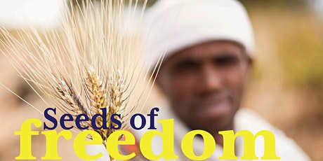 Seeds of Freedom: film screening & discussion tickets