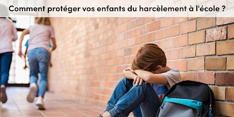 Comment protéger vos enfants du harcèlement à l'école billets
