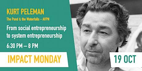 Impact Monday - From social entrepreneurship to system entrepreneurship tickets