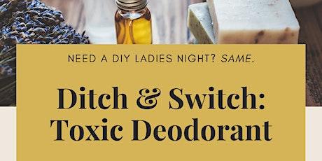 Ditch & Switch: Toxic Deodorant tickets