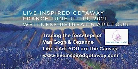 Live Inspired Getaway France 2021 Wellness Retreat & Art Tour billets