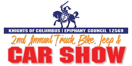 Epiphany Knights of Columbus 2nd Annual Truck, Bike, Jeep & Car Show tickets