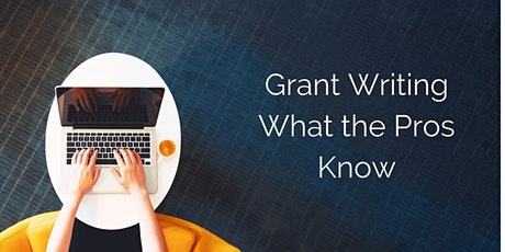Grant Writing: What The Pro's Know tickets