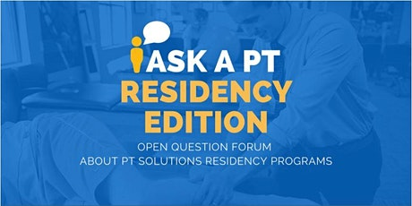 PT Solutions Virtual Residency Q&A tickets