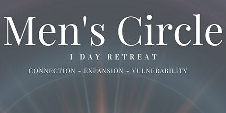 Men's Circle; Connection, Expansion & Vulnerability tickets