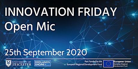 Innovation Friday Online - Open Mic tickets