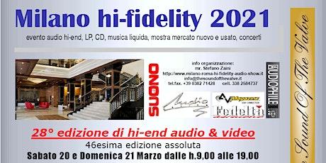 Milano hi-fidelity aut. 2021, la rassegna più importante hi-end ENTRATA GRA biglietti