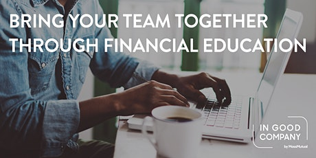 Bring Your Team Together Through Financial Education tickets