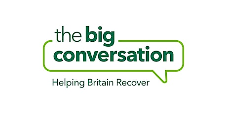 The Big Conversation: Helping Britain Recover - Yorkshire & The Humber tickets