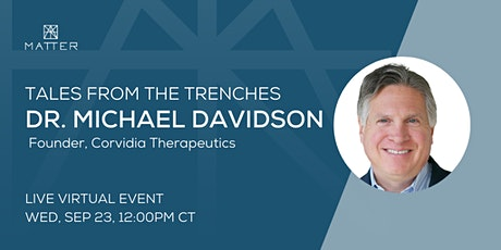 Tales from the Trenches: Michael Davidson, Founder, Corvidia Therapeutics tickets