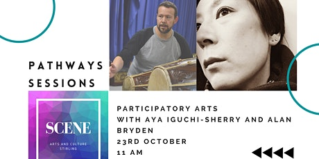 Pathways Sessions: Participatory Art with Aya Iguchi-Sherry and Alan Bryden tickets