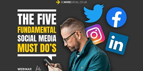 The Five Fundamental Social Media MUST DO's tickets