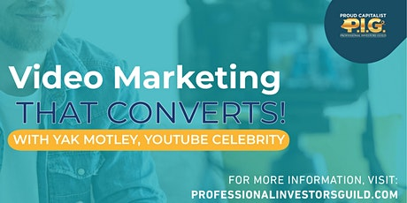 """""""Video Marketing that Converts!"""" with Yak Motley, YouTube Celebrity tickets"""