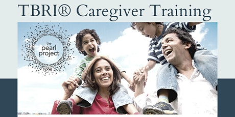 Trust-Based Relational Intervention (TBRI®) Caregiver Training: Intro tickets