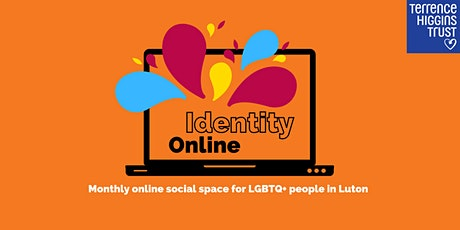 Identity Online (Luton LGBTQ+ group) tickets