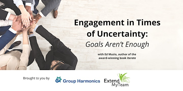 Engagement in Times of Uncertainty: Goals Aren't Enough image