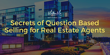 Secrets of Question Based Selling for Real Estate Agents tickets