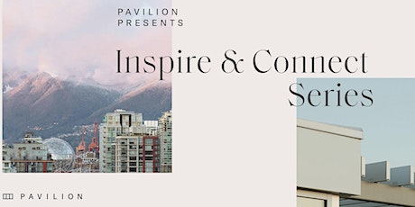 Pavilion Presents: Inspire and Connect Series tickets