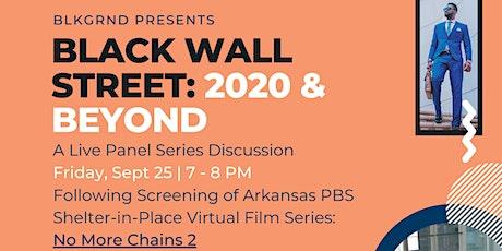 Black Wall Street: 2020 & Beyond Series tickets