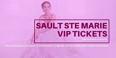 Sault Ste Marie Pop Up Wedding Dress Sale VIP Early Access tickets