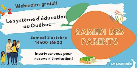 Samedi des parents: le système d'éducation au Québec billets