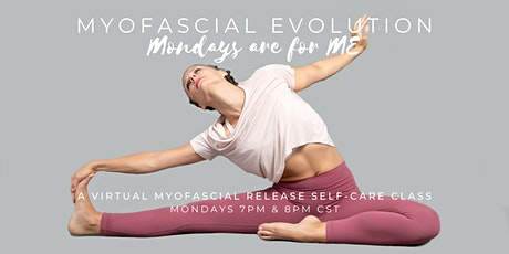 Myofascial Evolution: Mondays are for ME - Myofascial Release Self-Care tickets