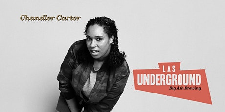 LAS Underground Presents Chandler Carter  Live @Big Ash! tickets