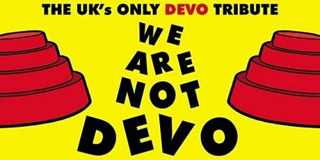 We Are Not Devo (Devo Tribute) Live at the Louisiana Bristol tickets