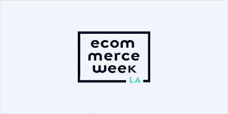 E-Commerce Week LA tickets