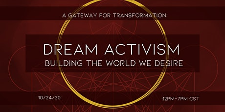 Dream Activism: Building the World We Desire tickets
