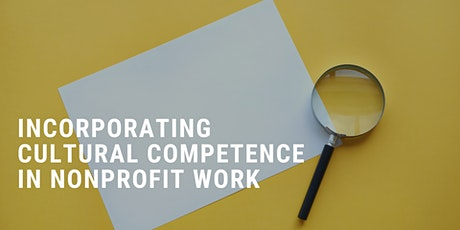 Incorporating Cultural Competence in Nonprofit Work tickets