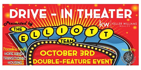 The Elliott Team Keller Williams Drive In Movie Event to benefit Hope Haven tickets